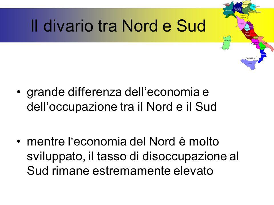 Il divario tra Nord e Sud grande differenza dell'economia e dell'occupazione tra il Nord e il Sud mentre l'economia del Nord è molto sviluppato, il ta