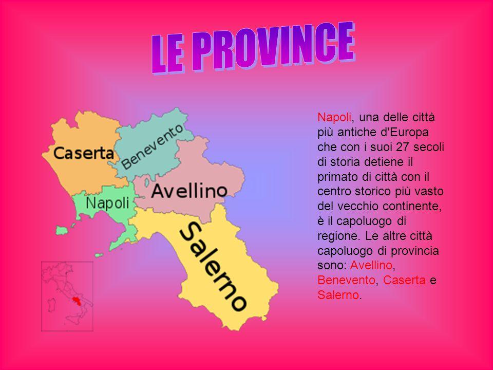Napoli, una delle città più antiche d Europa che con i suoi 27 secoli di storia detiene il primato di città con il centro storico più vasto del vecchio continente, è il capoluogo di regione.