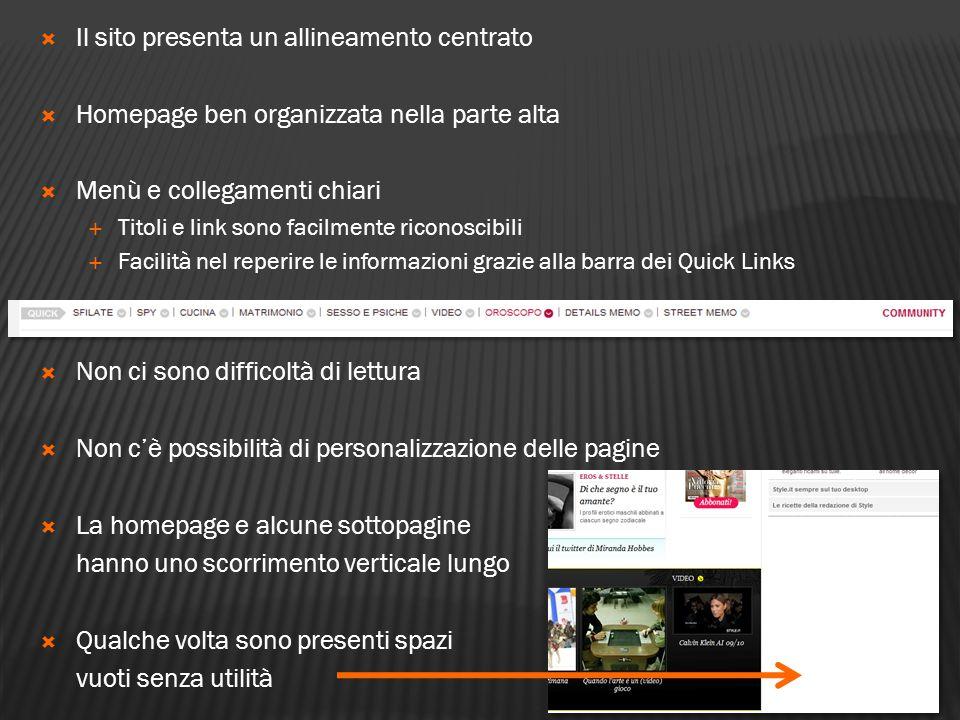  Il sito presenta un allineamento centrato  Homepage ben organizzata nella parte alta  Menù e collegamenti chiari  Titoli e link sono facilmente r