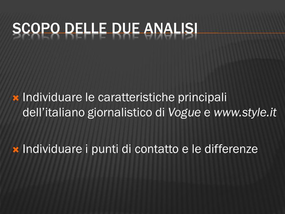  Individuare le caratteristiche principali dell'italiano giornalistico di Vogue e www.style.it  Individuare i punti di contatto e le differenze