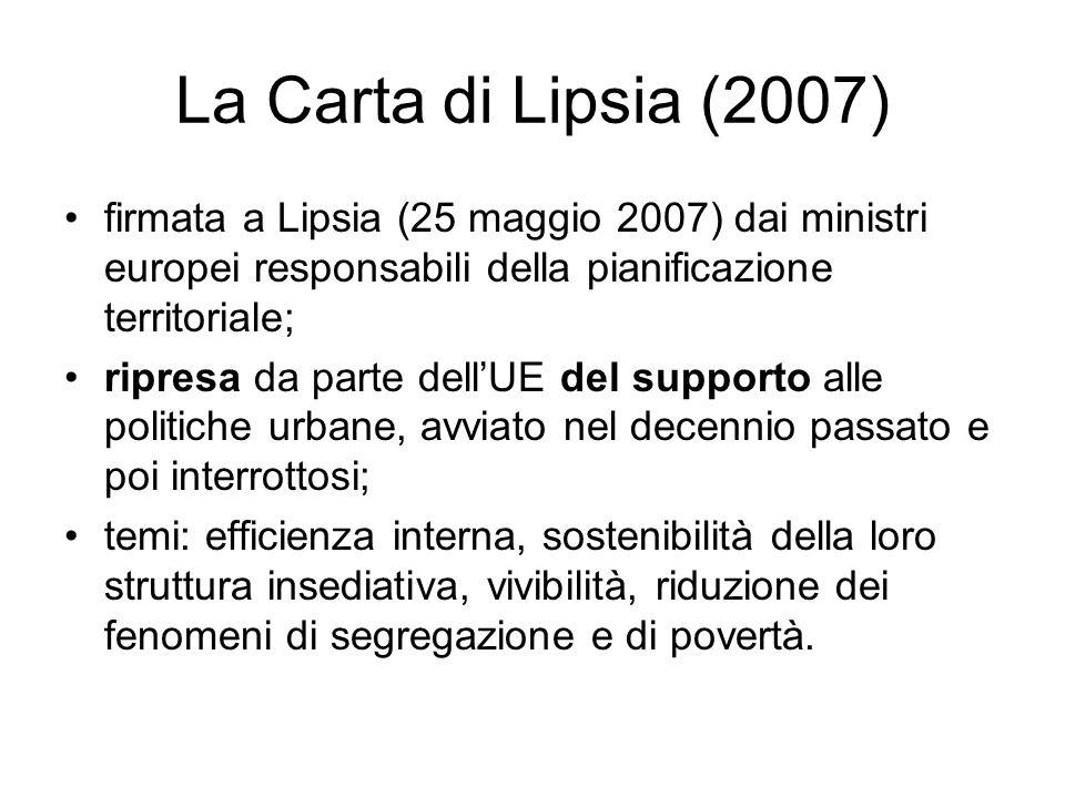 La Carta di Lipsia (2007) firmata a Lipsia (25 maggio 2007) dai ministri europei responsabili della pianificazione territoriale; ripresa da parte dell