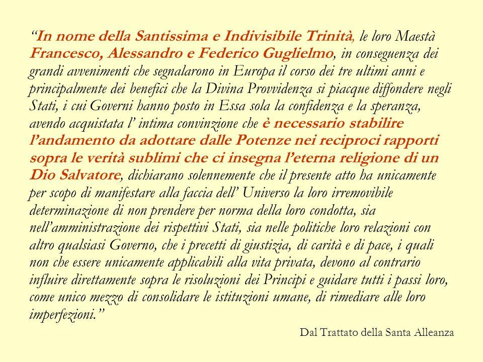 """""""In nome della Santissima e Indivisibile Trinità, le loro Maestà Francesco, Alessandro e Federico Guglielmo, in conseguenza dei grandi avvenimenti che"""