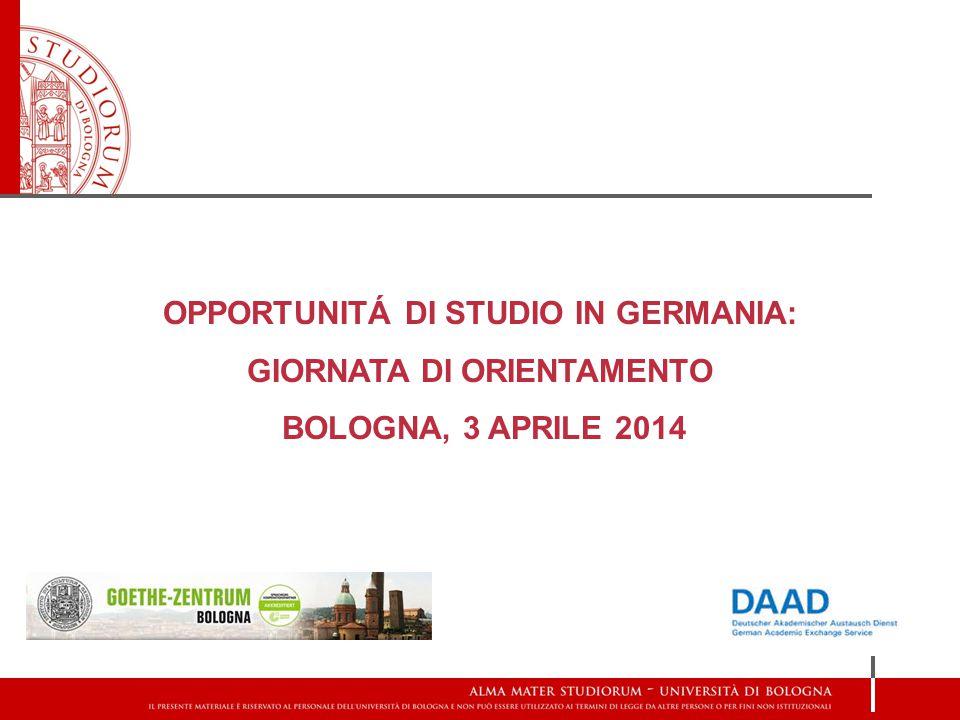 OPPORTUNITÁ DI STUDIO IN GERMANIA: GIORNATA DI ORIENTAMENTO BOLOGNA, 3 APRILE 2014