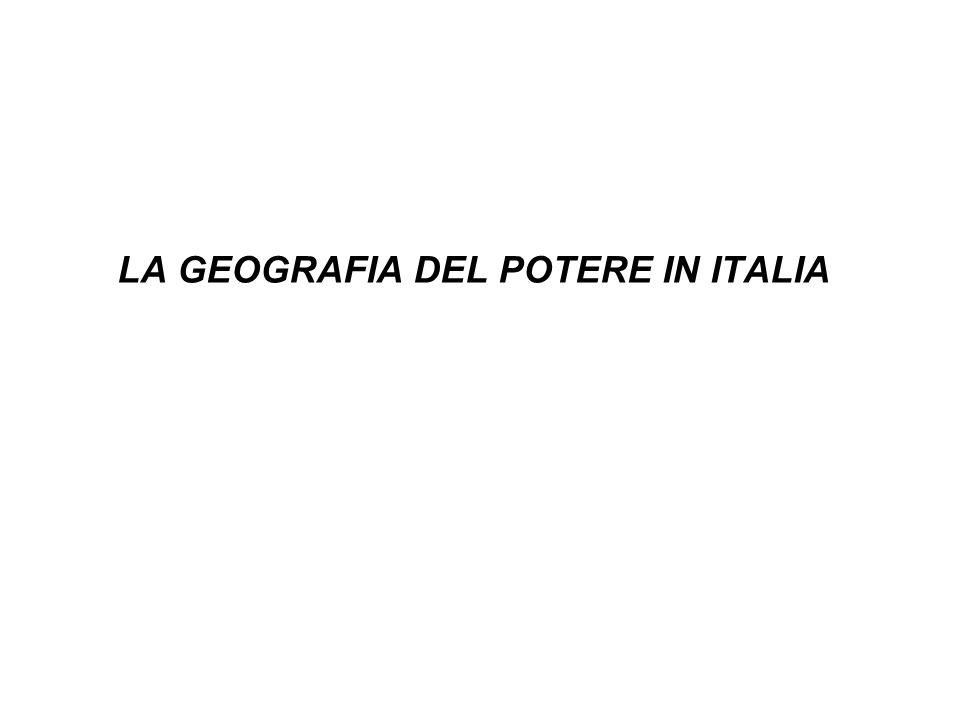 LA GEOGRAFIA DEL POTERE IN ITALIA