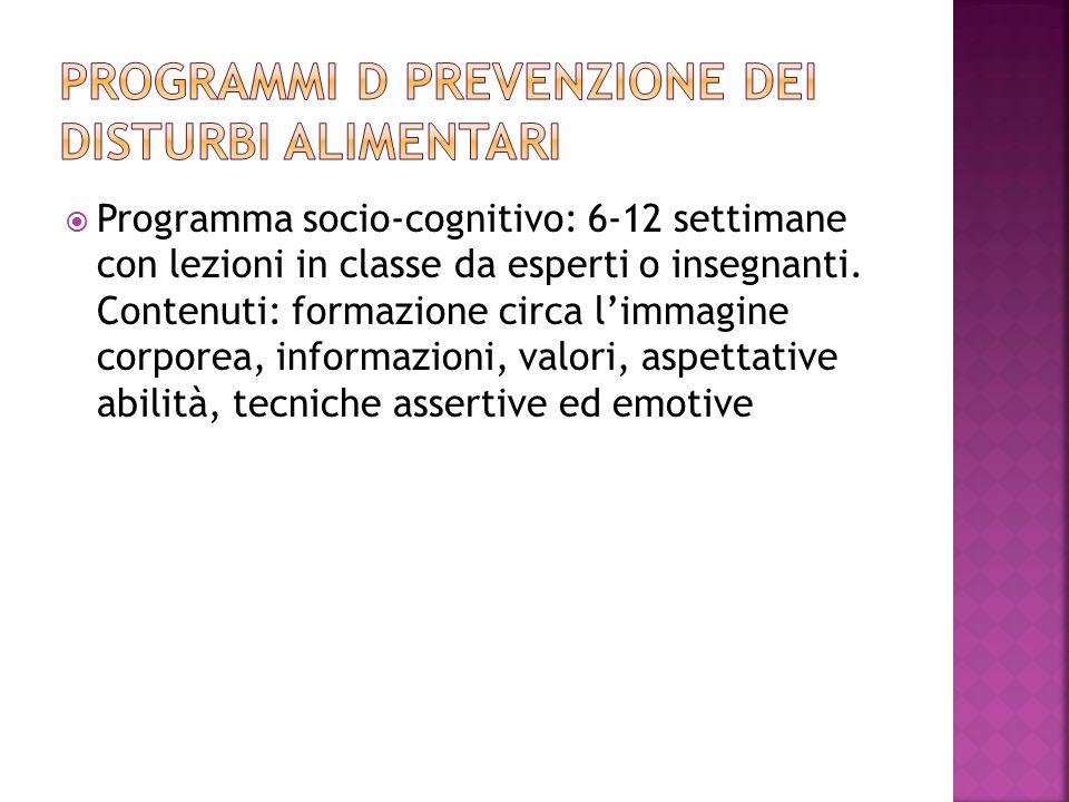  Programma socio-cognitivo: 6-12 settimane con lezioni in classe da esperti o insegnanti.