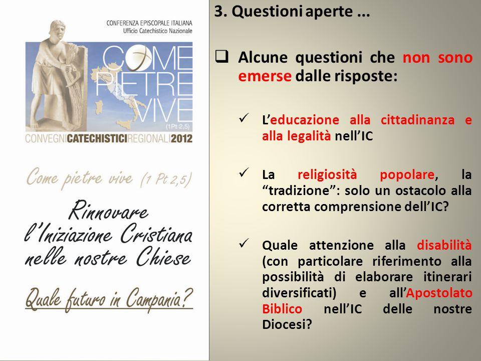 3. Questioni aperte...  Alcune questioni che non sono emerse dalle risposte: L'educazione alla cittadinanza e alla legalità nell'IC La religiosità po