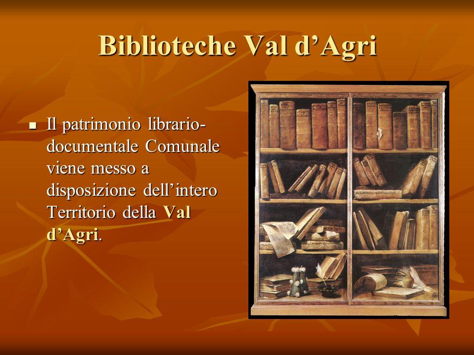 Biblioteche Val d'Agri Il patrimonio librario- documentale Comunale viene messo a disposizione dell'intero Territorio della Val d'Agri.
