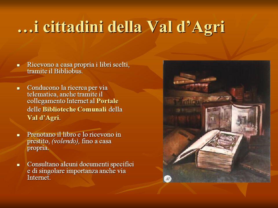 …i cittadini della Val d'Agri Ricevono a casa propria i libri scelti, tramite il Bibliobus.