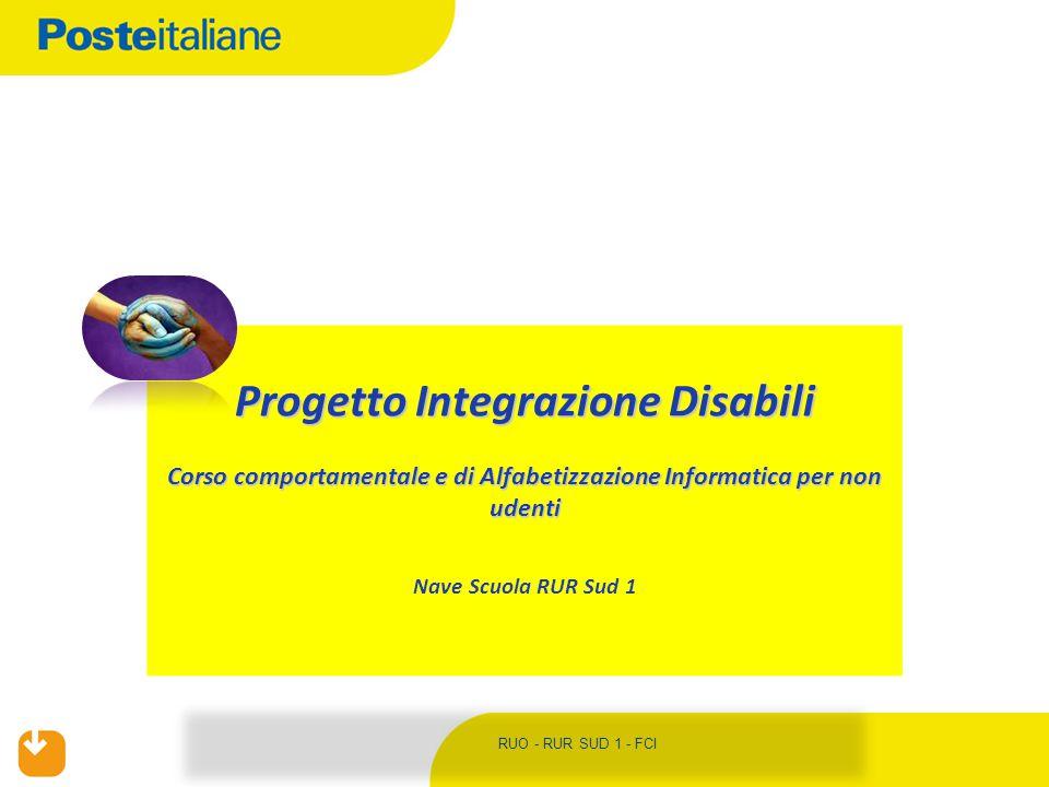 RUO - RUR SUD 1 - FCI Progetto Integrazione Disabili Corso comportamentale e di Alfabetizzazione Informatica per non udenti Nave Scuola RUR Sud 1