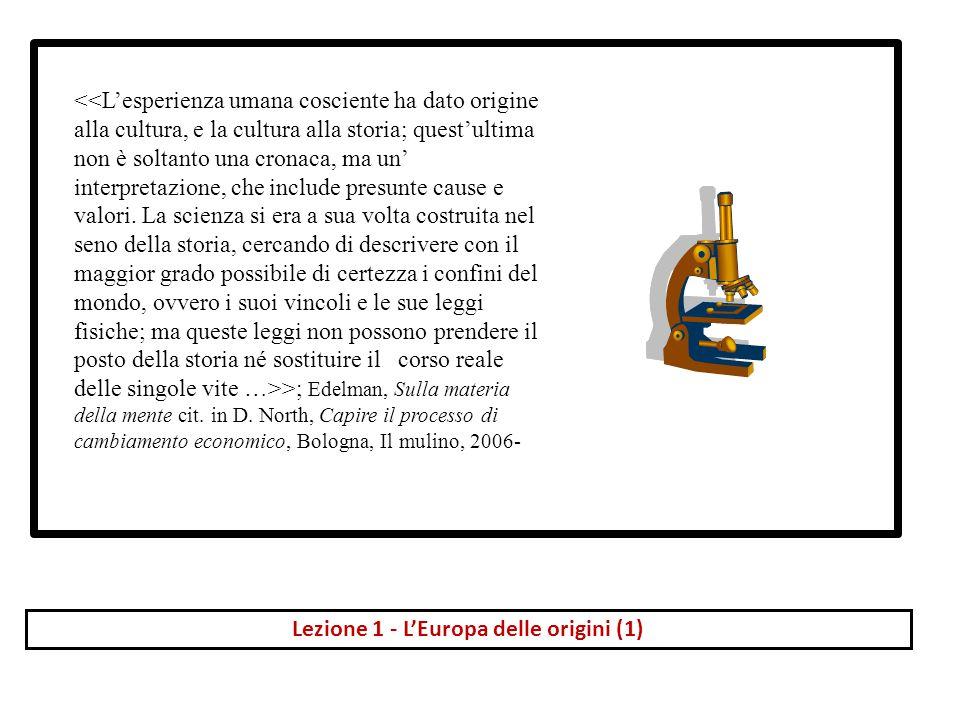 Lezione 1 - L'Europa delle origini (1) >; Edelman, Sulla materia della mente cit.