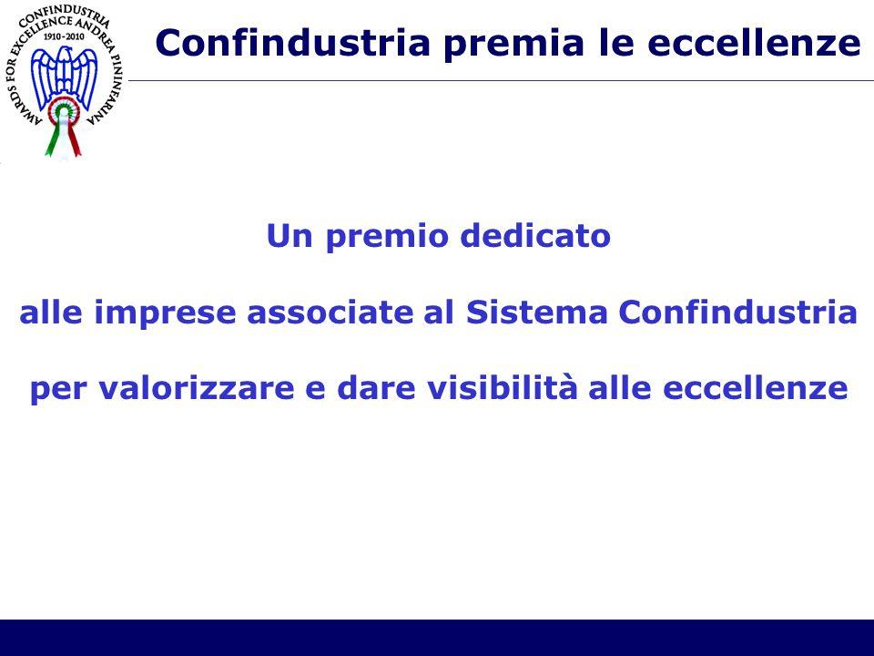 Confindustria premia le eccellenze Un premio dedicato alle imprese associate al Sistema Confindustria per valorizzare e dare visibilità alle eccellenze