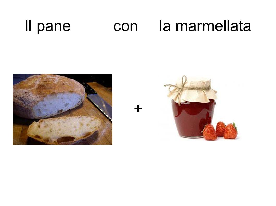 + Il pane con la marmellata