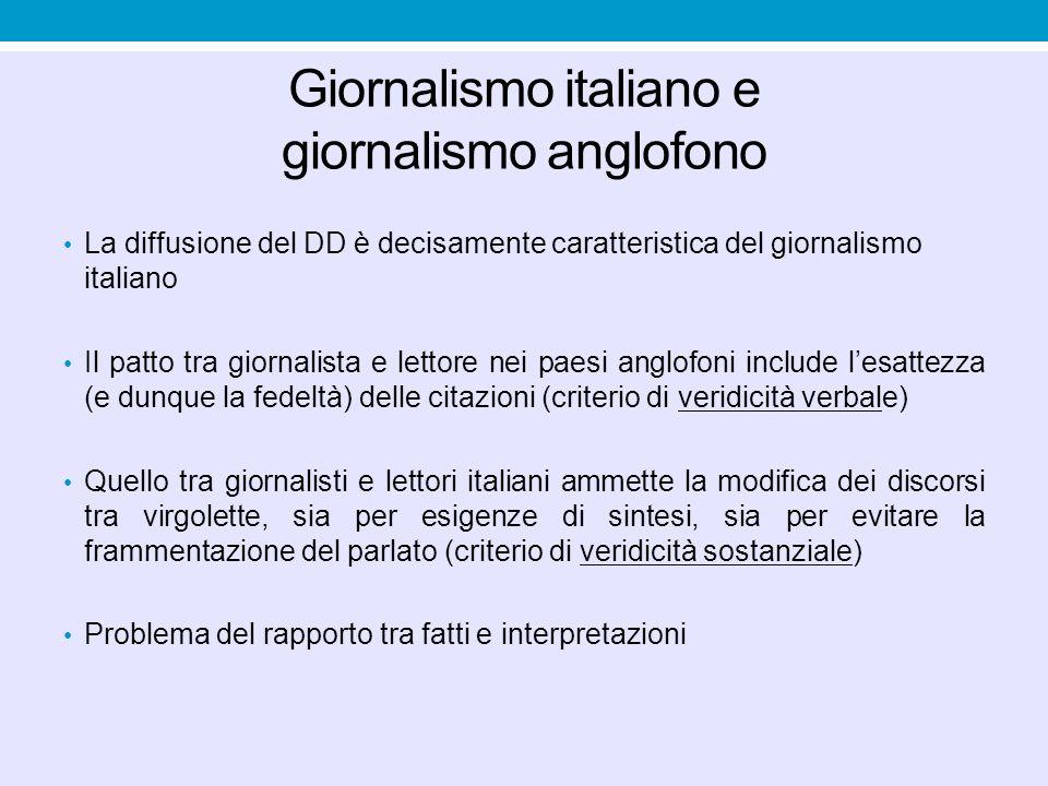Giornalismo italiano e giornalismo anglofono La diffusione del DD è decisamente caratteristica del giornalismo italiano Il patto tra giornalista e let
