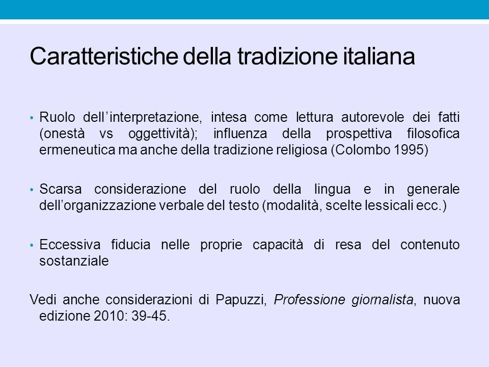 Caratteristiche della tradizione italiana Ruolo dell'interpretazione, intesa come lettura autorevole dei fatti (onestà vs oggettività); influenza dell