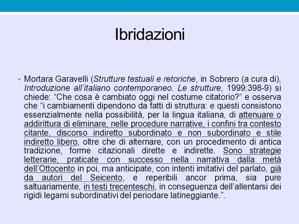 Ibridazioni Mortara Garavelli (Strutture testuali e retoriche, in Sobrero (a cura di), Introduzione all'italiano contemporaneo. Le strutture, 1999:398