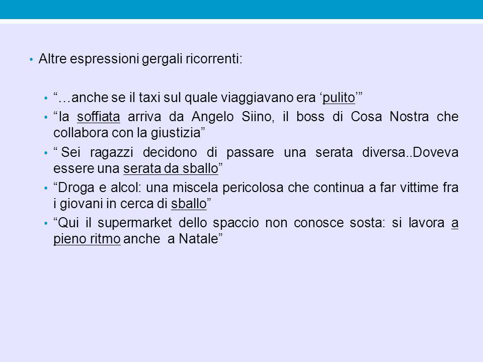"""Altre espressioni gergali ricorrenti: """"…anche se il taxi sul quale viaggiavano era 'pulito'"""" """"la soffiata arriva da Angelo Siino, il boss di Cosa Nost"""