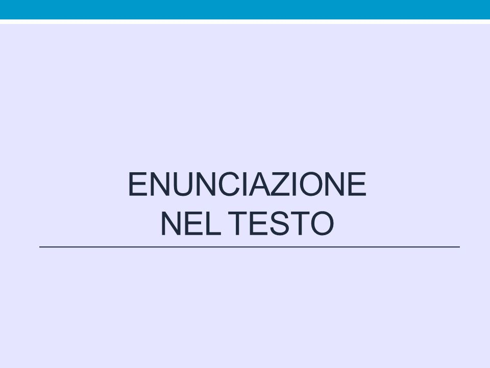 ENUNCIAZIONE NEL TESTO