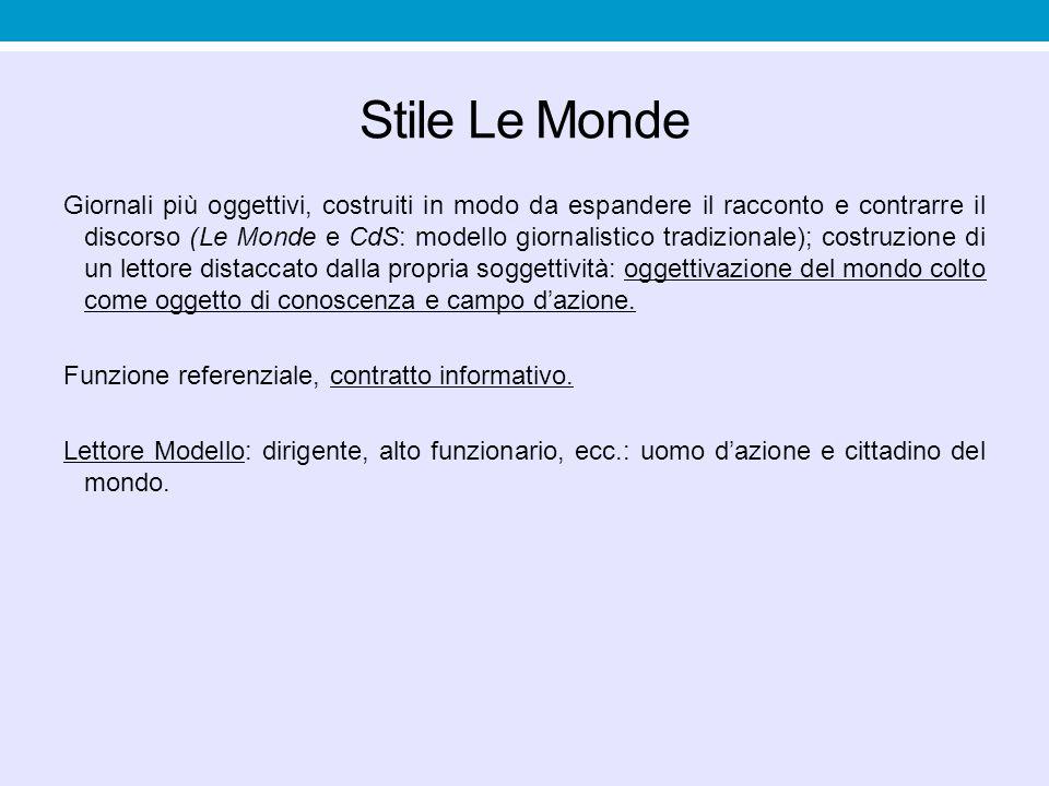 Stile Le Monde Giornali più oggettivi, costruiti in modo da espandere il racconto e contrarre il discorso (Le Monde e CdS: modello giornalistico tradi