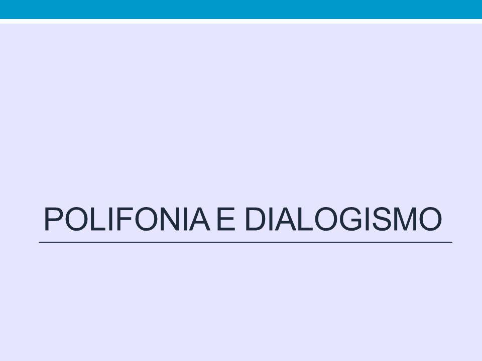 POLIFONIA E DIALOGISMO