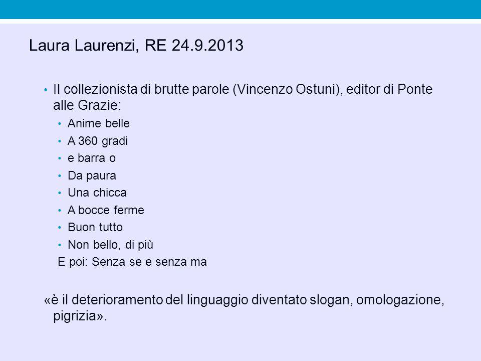 Laura Laurenzi, RE 24.9.2013 Il collezionista di brutte parole (Vincenzo Ostuni), editor di Ponte alle Grazie: Anime belle A 360 gradi e barra o Da pa