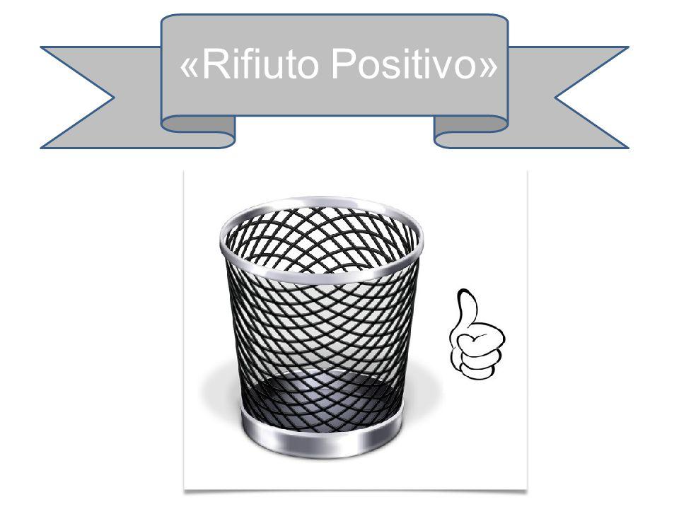 «Rifiuto Positivo»