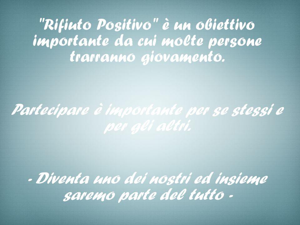 Rifiuto Positivo è un obiettivo importante da cui molte persone trarranno giovamento.