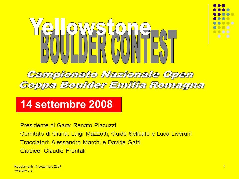 Regolamenti 14 settembre 2008 versione 3.2 1 14 settembre 2008 Presidente di Gara: Renato Placuzzi Comitato di Giuria: Luigi Mazzotti, Guido Selicato