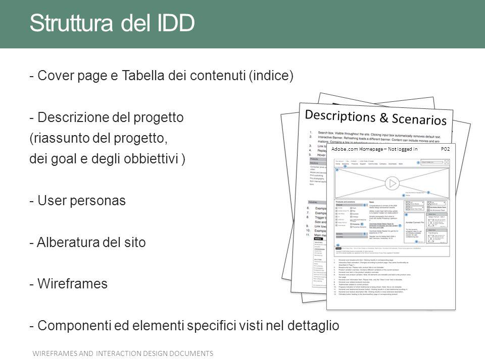 - Cover page e Tabella dei contenuti (indice) - Descrizione del progetto (riassunto del progetto, dei goal e degli obbiettivi ) - User personas - Albe