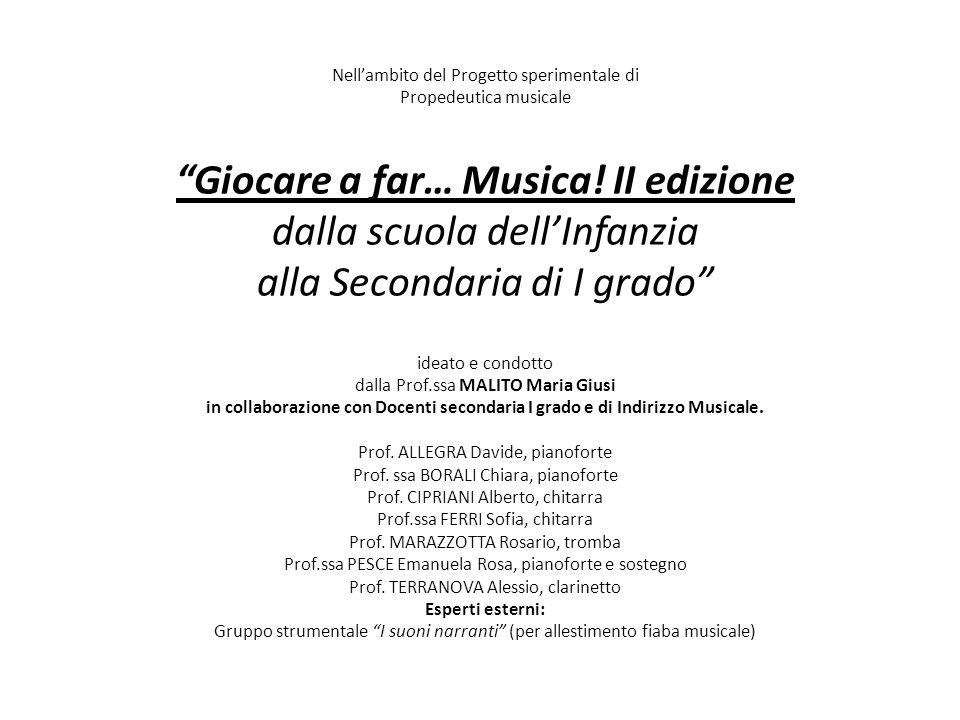 Nell'ambito del Progetto sperimentale di Propedeutica musicale Giocare a far… Musica.