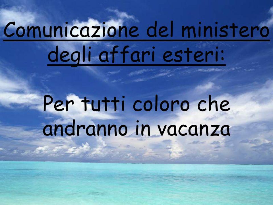 Comunicazione del ministero degli affari esteri: Per tutti coloro che andranno in vacanza