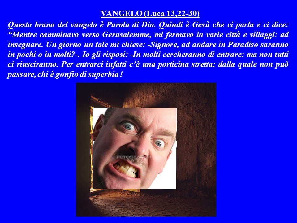 VANGELO (Luca 13,22-30) Questo brano del vangelo è Parola di Dio.