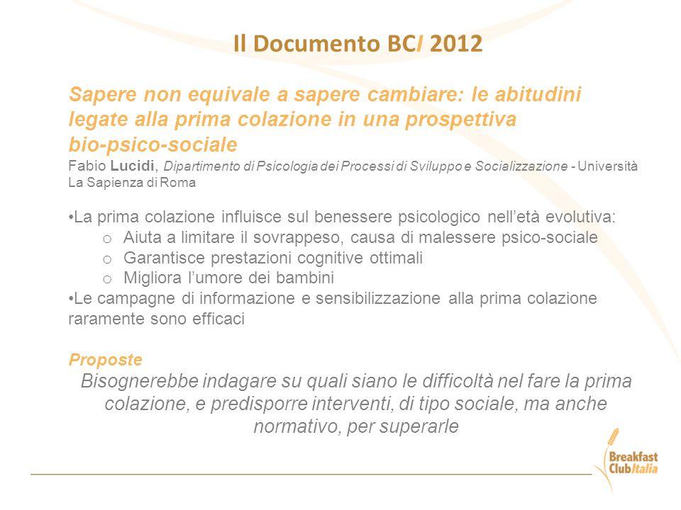 Il Documento BCI 2012 Sapere non equivale a sapere cambiare: le abitudini legate alla prima colazione in una prospettiva bio-psico-sociale Fabio Lucid