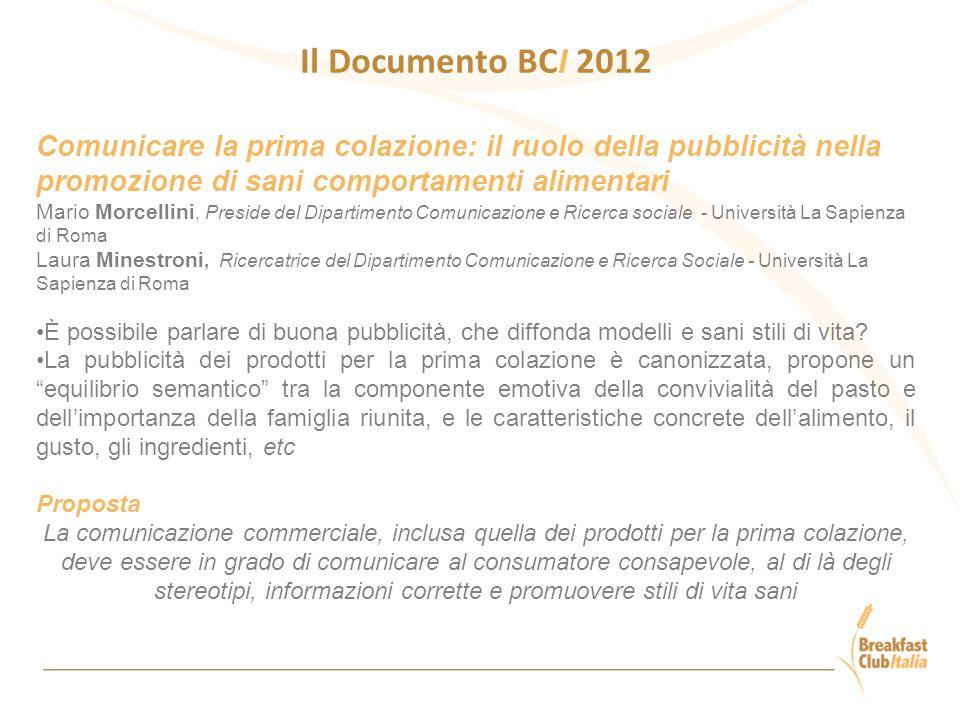Il Documento BCI 2012 Comunicare la prima colazione: il ruolo della pubblicità nella promozione di sani comportamenti alimentari Mario Morcellini, Pre