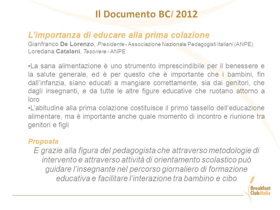 Il Documento BCI 2012 L'importanza di educare alla prima colazione Gianfranco De Lorenzo, Presidente - Associazione Nazionale Pedagogisti Italiani (AN