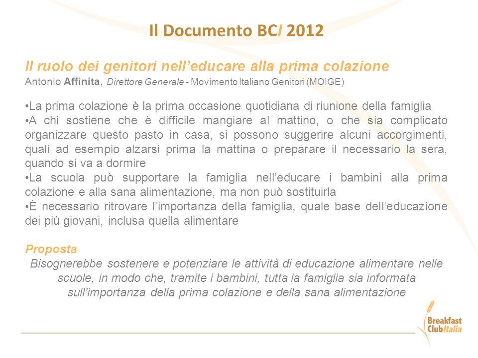 Il Documento BCI 2012 Il ruolo dei genitori nell'educare alla prima colazione Antonio Affinita, Direttore Generale - Movimento Italiano Genitori (MOIG