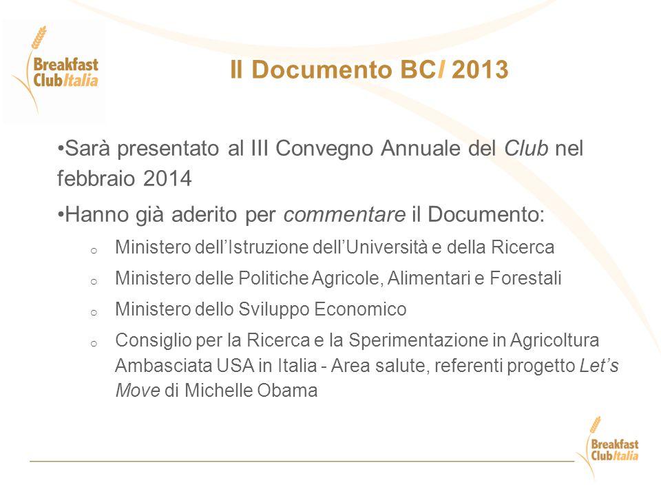 Sarà presentato al III Convegno Annuale del Club nel febbraio 2014 Hanno già aderito per commentare il Documento: o Ministero dell'Istruzione dell'Uni