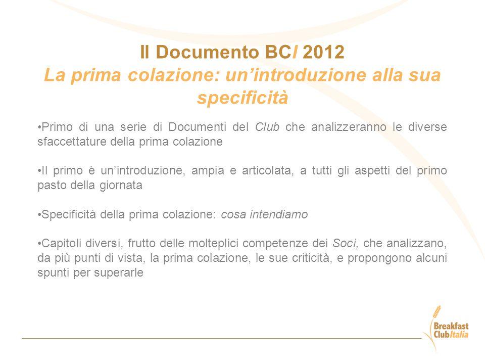 Il Documento BCI 2012 La prima colazione: un'introduzione alla sua specificità Primo di una serie di Documenti del Club che analizzeranno le diverse s