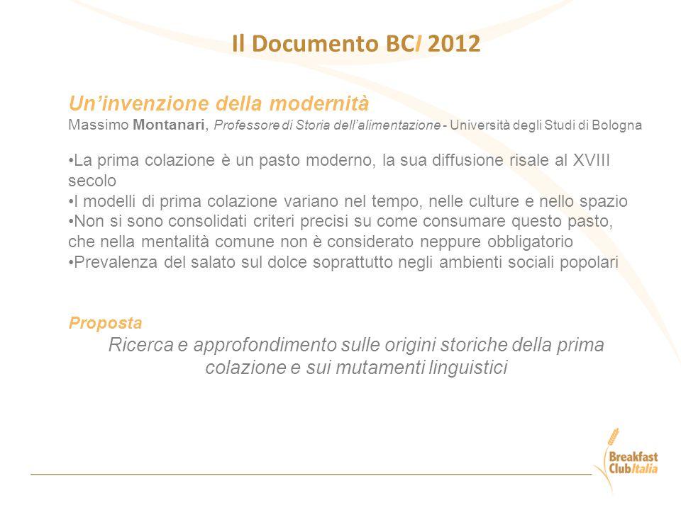 Il Documento BCI 2012 Un'invenzione della modernità Massimo Montanari, Professore di Storia dell'alimentazione - Università degli Studi di Bologna La
