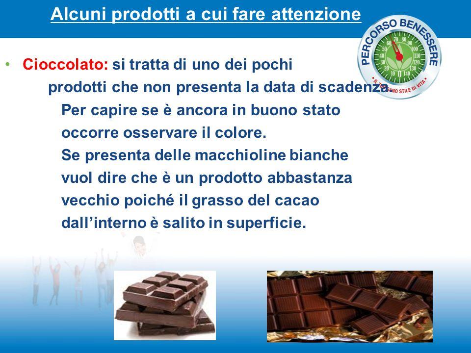 Alcuni prodotti a cui fare attenzione Cioccolato: si tratta di uno dei pochi prodotti che non presenta la data di scadenza. Per capire se è ancora in