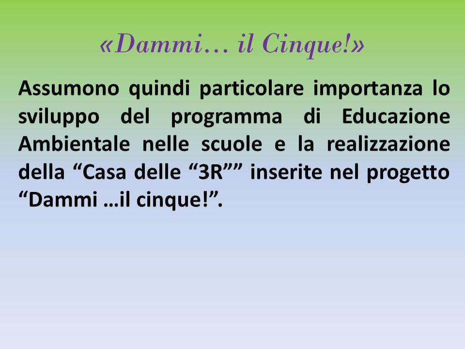 """«Dammi… il Cinque!» Assumono quindi particolare importanza lo sviluppo del programma di Educazione Ambientale nelle scuole e la realizzazione della """"C"""
