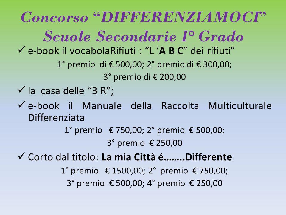 """Concorso """"DIFFERENZIAMOCI"""" Scuole Secondarie I° Grado e-book il vocabolaRifiuti : """"L 'A B C"""" dei rifiuti"""" 1° premio di € 500,00; 2° premio di € 300,00"""