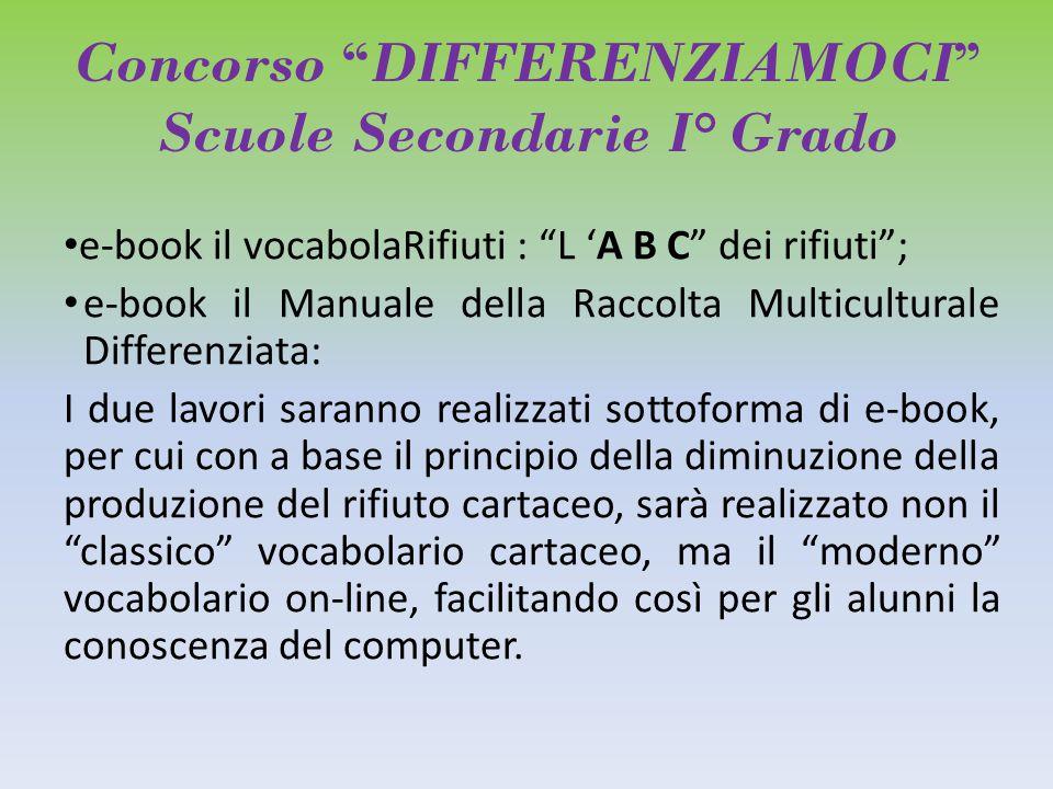 """Concorso """"DIFFERENZIAMOCI"""" Scuole Secondarie I° Grado e-book il vocabolaRifiuti : """"L 'A B C"""" dei rifiuti""""; e-book il Manuale della Raccolta Multicultu"""