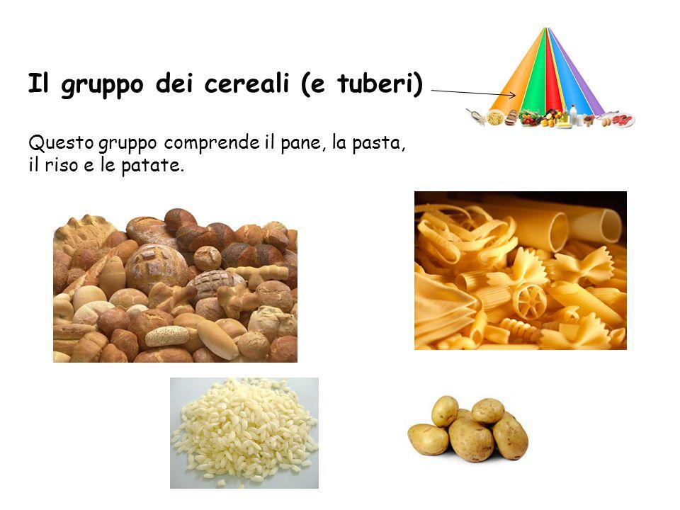 Il gruppo dei cereali (e tuberi) Questo gruppo comprende il pane, la pasta, il riso e le patate.