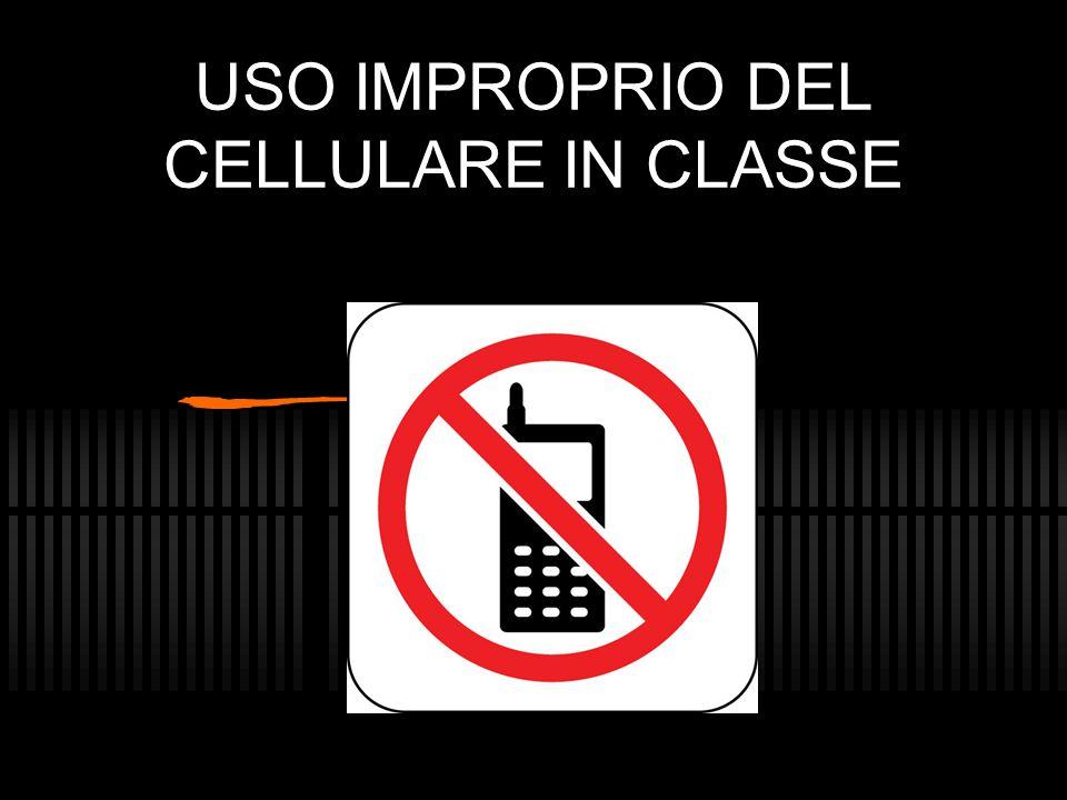 USO IMPROPRIO DEL CELLULARE IN CLASSE