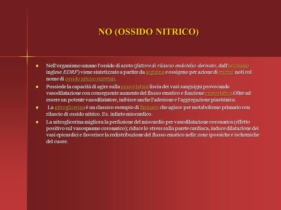 NO (OSSIDO NITRICO) Nell'organismo umano l'ossido di azoto (fattore di rilascio endotelio-derivato, dall'acronimo inglese EDRF) viene sintetizzato a p
