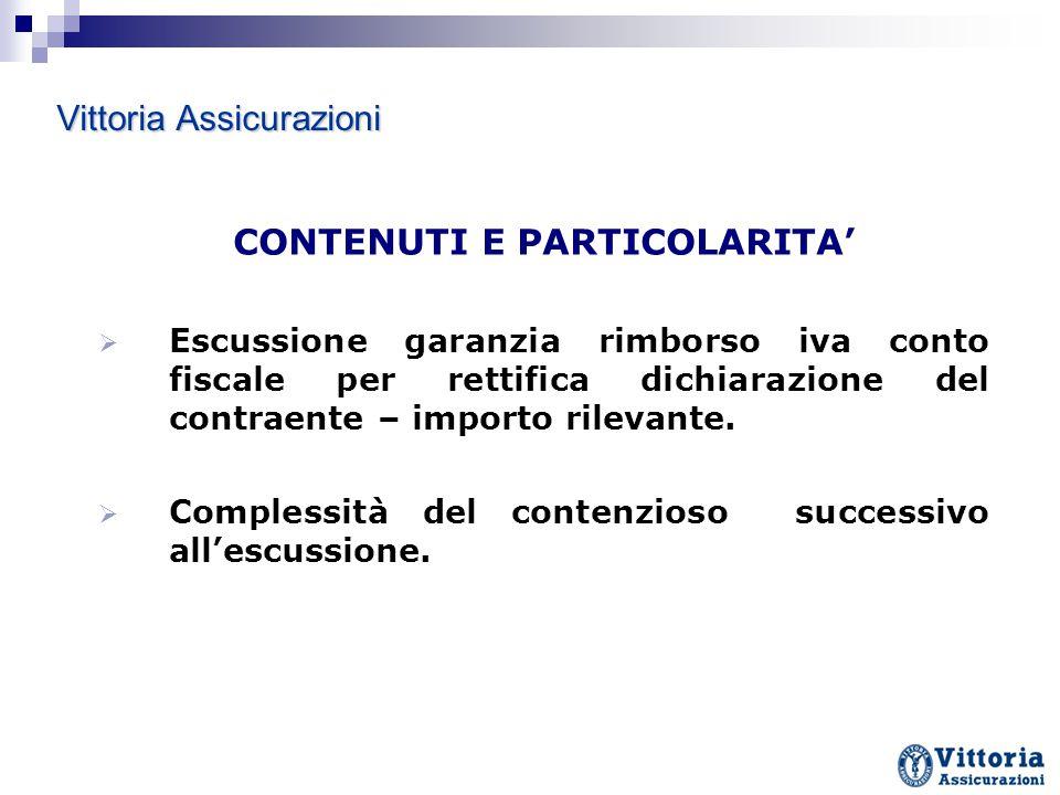Vittoria Assicurazioni CONTENUTI E PARTICOLARITA'  Escussione garanzia rimborso iva conto fiscale per rettifica dichiarazione del contraente – import