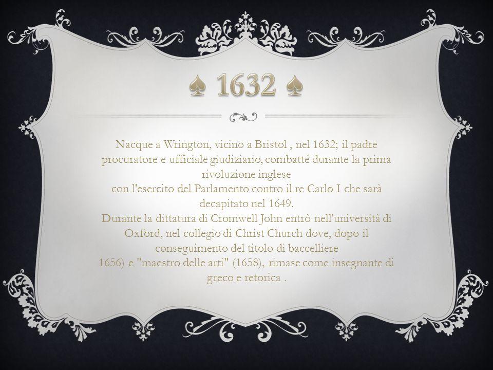 Nacque a Wrington, vicino a Bristol, nel 1632; il padre procuratore e ufficiale giudiziario, combatté durante la prima rivoluzione inglese con l'eserc