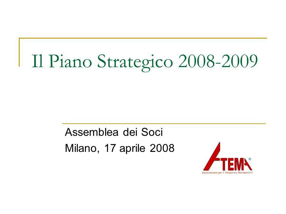 Il Piano Strategico 2008-2009 Assemblea dei Soci Milano, 17 aprile 2008