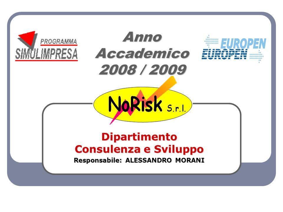 Anno Accademico 2008 / 2009 Dipartimento Consulenza e Sviluppo Responsabile: ALESSANDRO MORANI