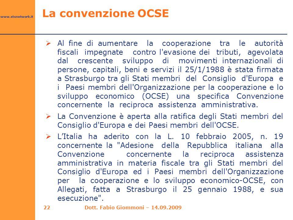 www.stsnetwork.it La convenzione OCSE  Al fine di aumentare la cooperazione tra le autorità fiscali impegnate contro l'evasione dei tributi, agevolat